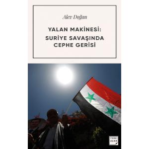 Yalan Makinesi: Suriye Savaşında Cephe Gerisi